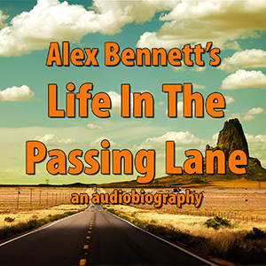 "Alex Bennett's ""Life In The Passing Lane"""